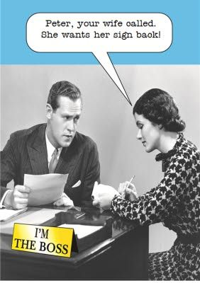 Your Wife Called And She Wants Her Sign Back The Boss Vintage Retro Funny Quote Vintage Funny Quotes Retro Humor Vintage Humor