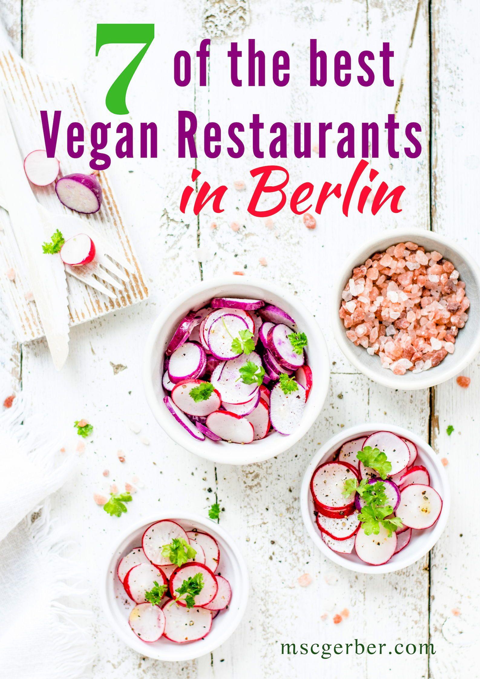 7 of the best vegan restaurants in berlin check out the best vegan restaurants vegan restaurants berlin vegan and gluten free restaurant and try