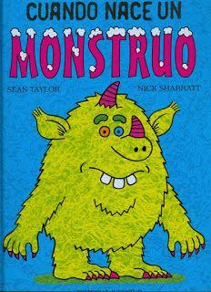 Donde Viven Los Unicornios Esta Noche Leemos Cuando Nace Un Monstruo Libros Infantiles Recomendados Monstruos La Literatura Infantil