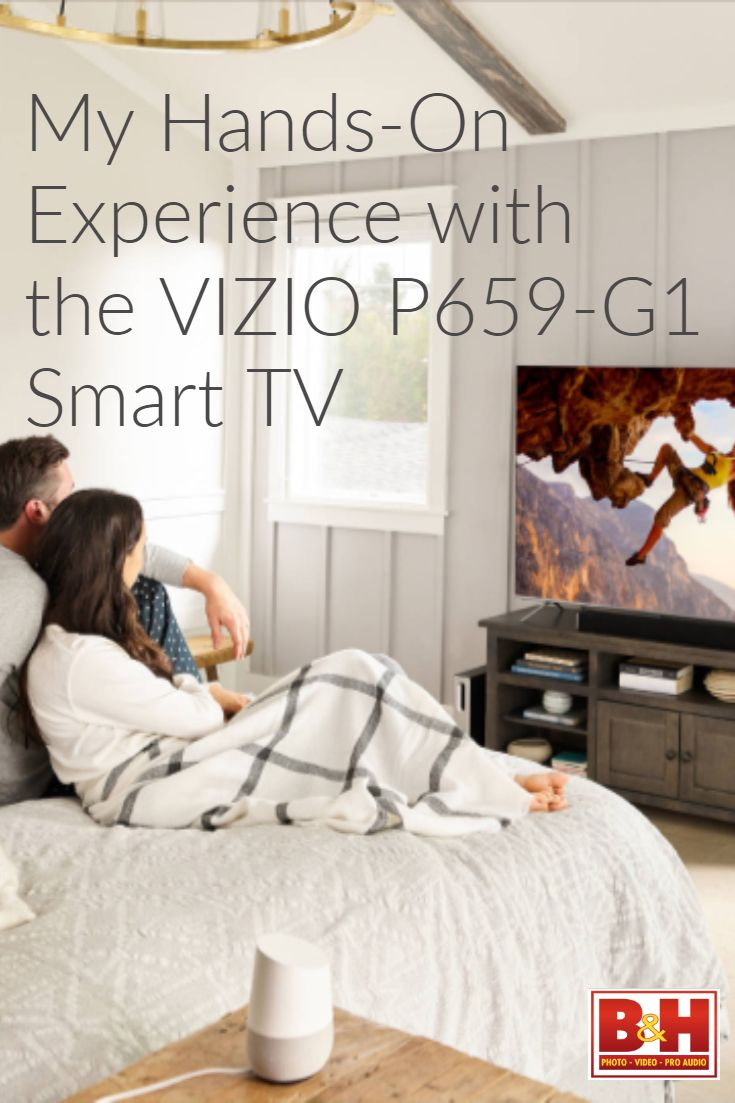 My HandsOn Experience with the VIZIO P659G1 Smart TV