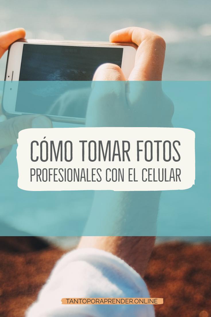 Cómo tomar fotos profesionales con el celular