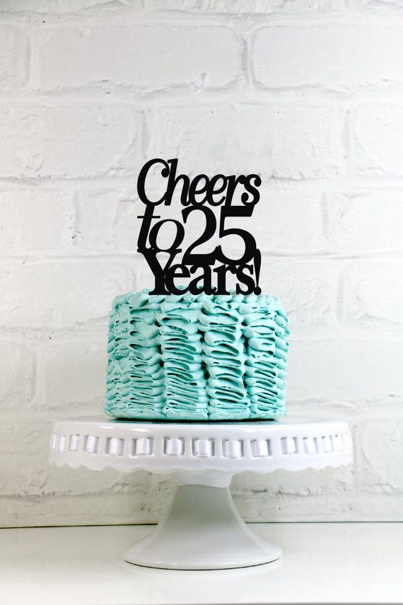 Anniversary Cake Topper Cheers To 25 Years 25th Anniversary Or