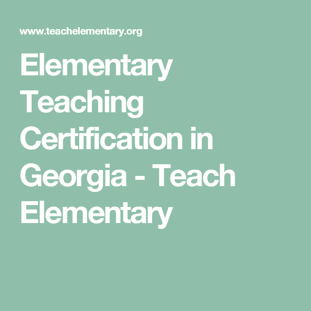 Elementary Teaching Certification in Georgia - Teach Elementary | GA ...