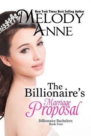 The Billionaire S Marriage Proposal Billionaire Bachelors 4 Marriage Proposals Billionaire Books Marriage