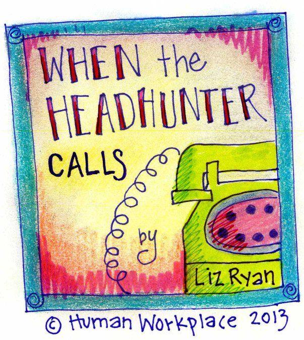 When the Headhunter Calls BACK LinkedIn @Liz Ryan - how to find a head hunter