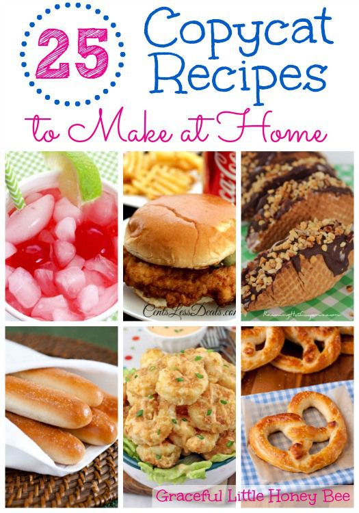 25 Copycat Recipes to Make at Home  Graceful Little Honey Bee is part of Recipes - Learn how to make your favorite takeout dishes at home with this list of 25 copycat recipes including KFC, Wendy's and ChickFilA!