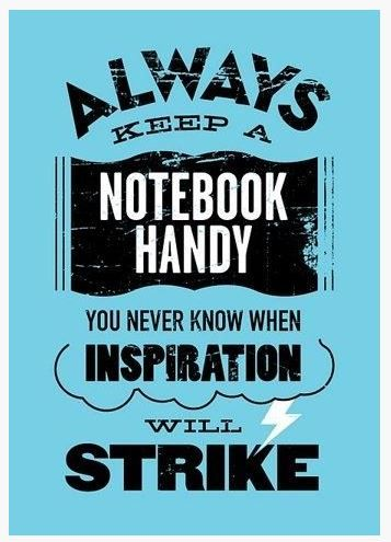 Always keep a notebook #inspiration #quote