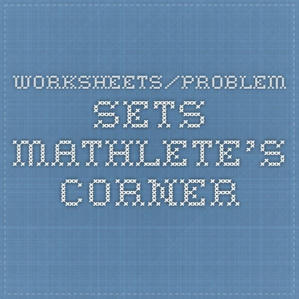 Worksheets/Problem Sets - Mathlete\'s Corner | Mathletes | Pinterest ...