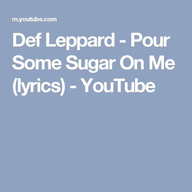 Def Leppard - Pour Some Sugar On Me (lyrics) - YouTube