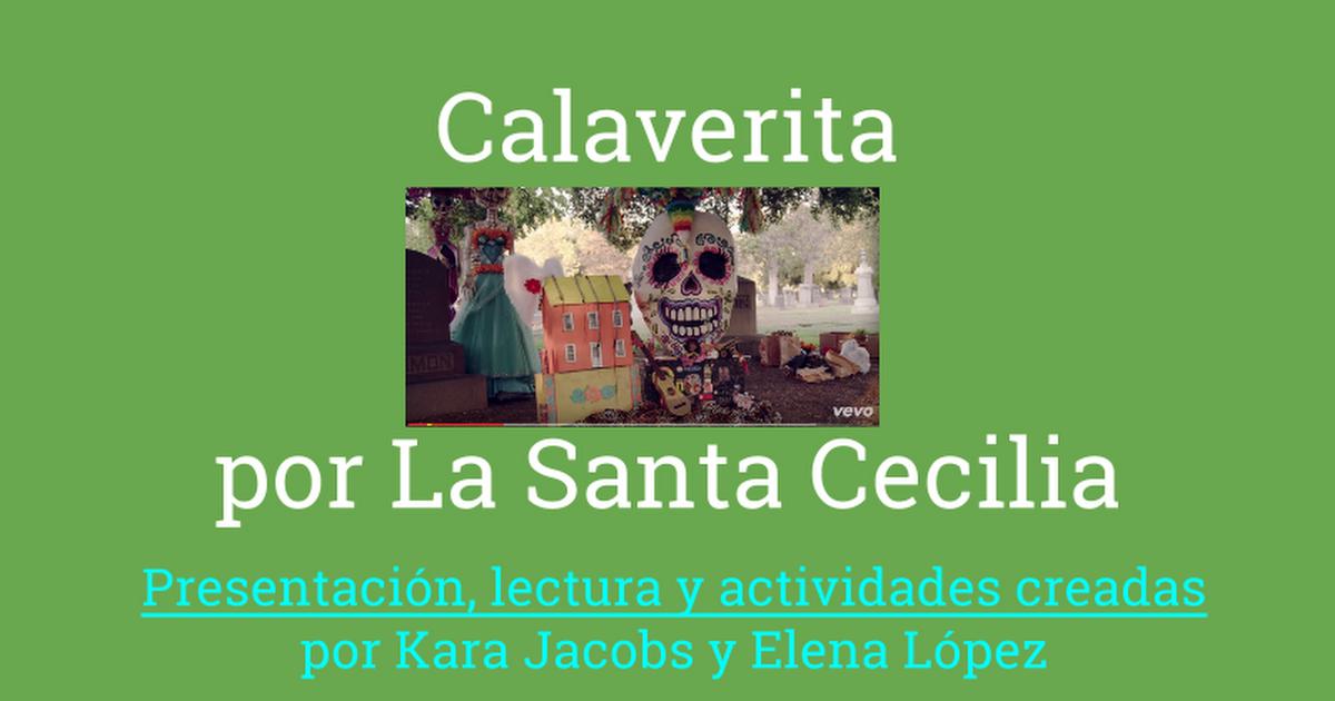 Calaverita por La Santa Cecilia Presentación, lectura y actividades creadas por Kara Jacobs y Elena López