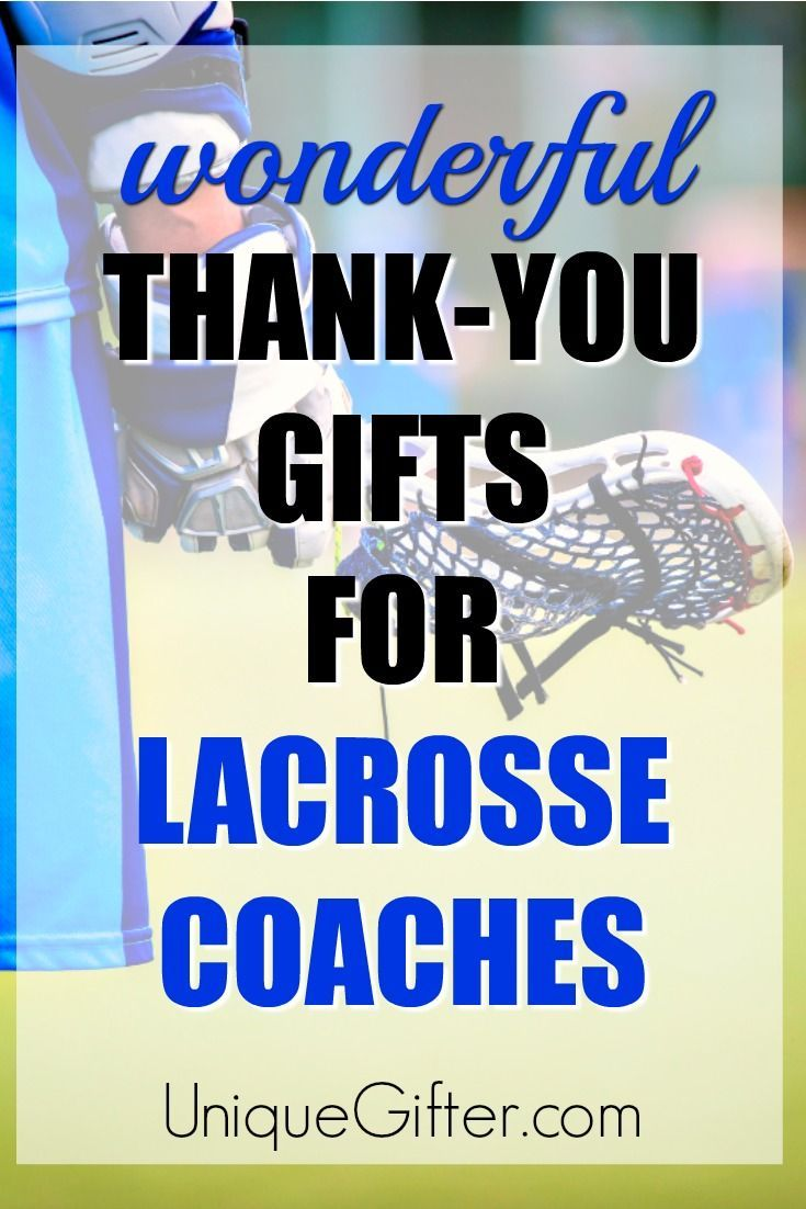 20 Thank You Gift Ideas For Lacrosse Coaches Unique Gifter Lacrosse Coach Coach Appreciation Gifts Lacrosse Coach Gift Ideas