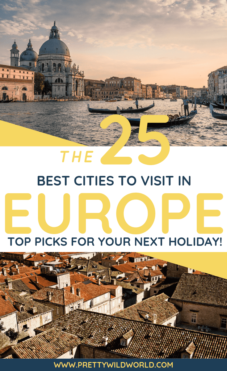Top 25 Best Cities In Europe To Visit For 2020 Best Cities In