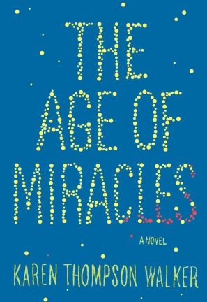 The Age of Miracles by Karen Thompson Walker - June 2012