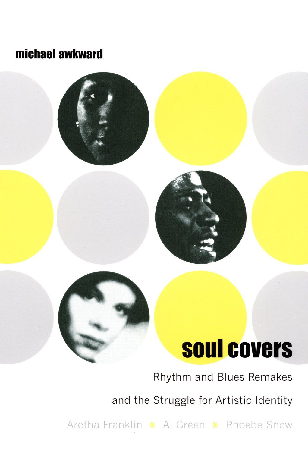 Soul Covers: Rhythm and Blues Remakes de Michael Awkward