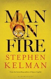 Man on Fire by Stephen Kelman (February 2016)