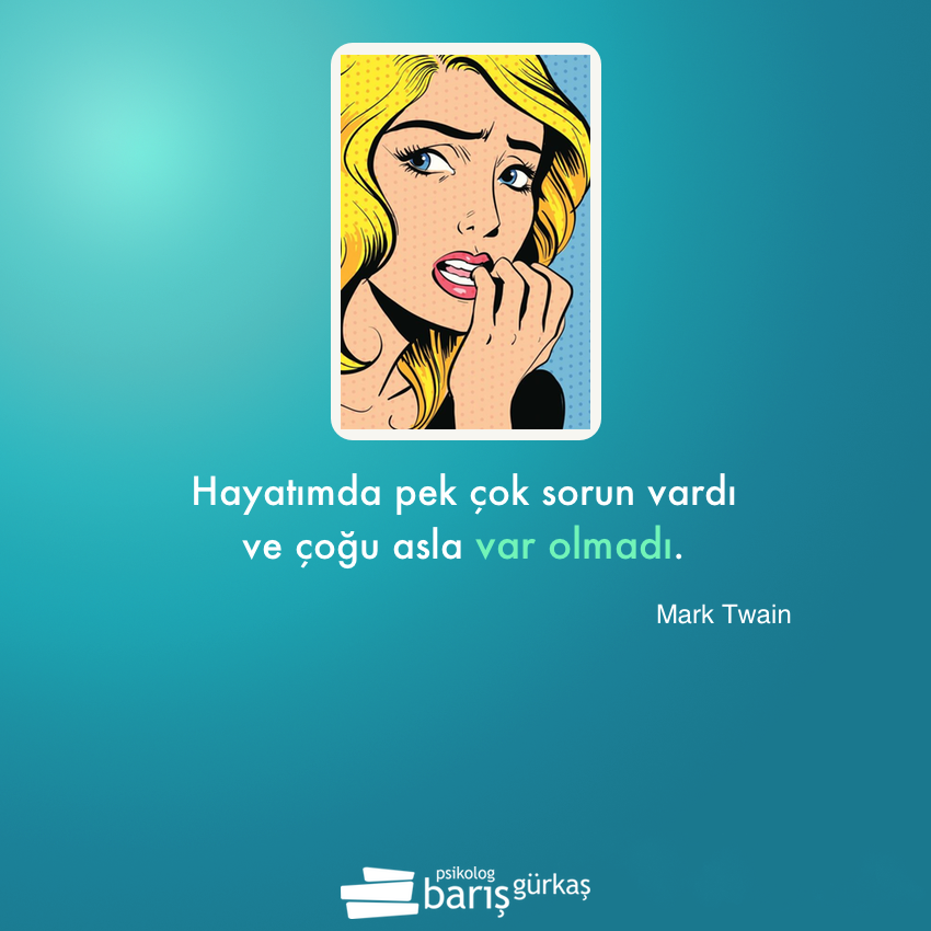 Mark Twain BarisGurkas.com #psikolog #psikoloji #kaygı # ...