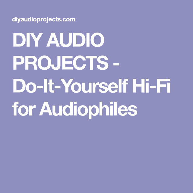 Diy audio projects do it yourself hi fi for audiophiles diy audio projects do it yourself hi fi for audiophiles solutioingenieria Choice Image