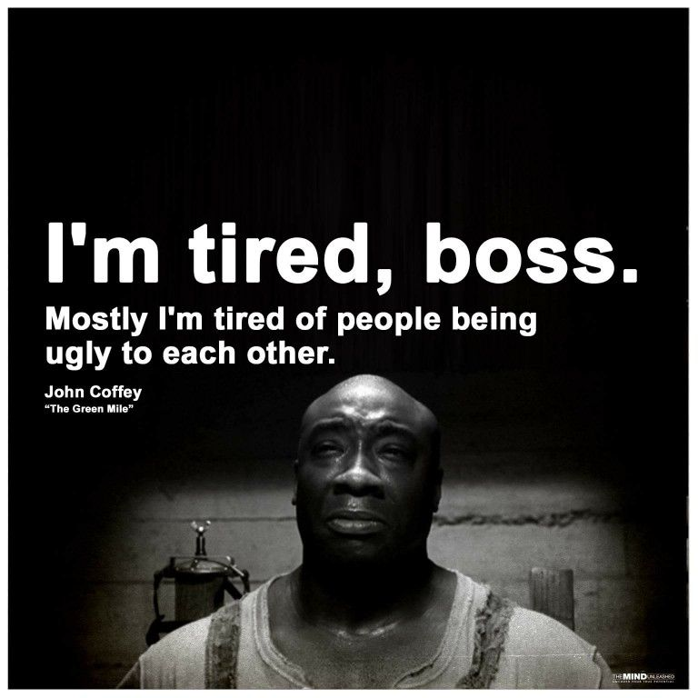 The Green Mile | Stephen king quotes, Tired of people