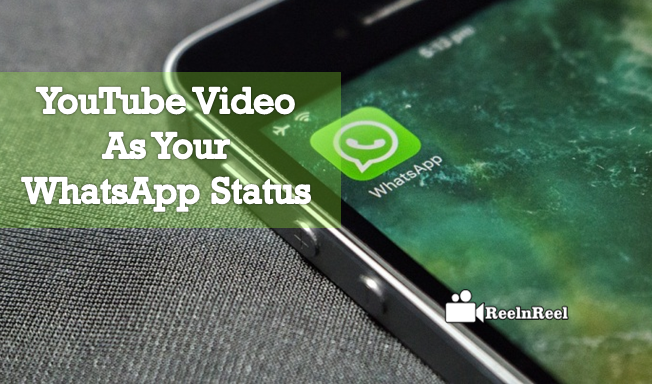 How To Put Youtube Video As Your Whatsapp Status Youtube