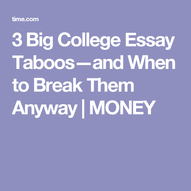 3 Big College Essay Taboos—and When to Break Them Anyway | MONEY