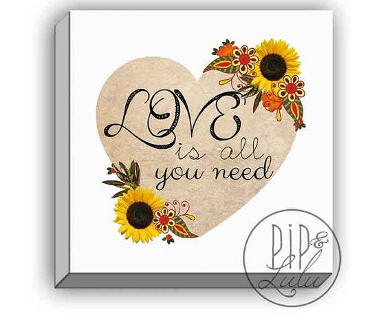 Love Is All You Need Canvas Print Shabby Chic Wall Art Sunflower Print Love Quote On Canvas Typo Shabby Chic Wall Art Love Wall Art Canvas Quotes