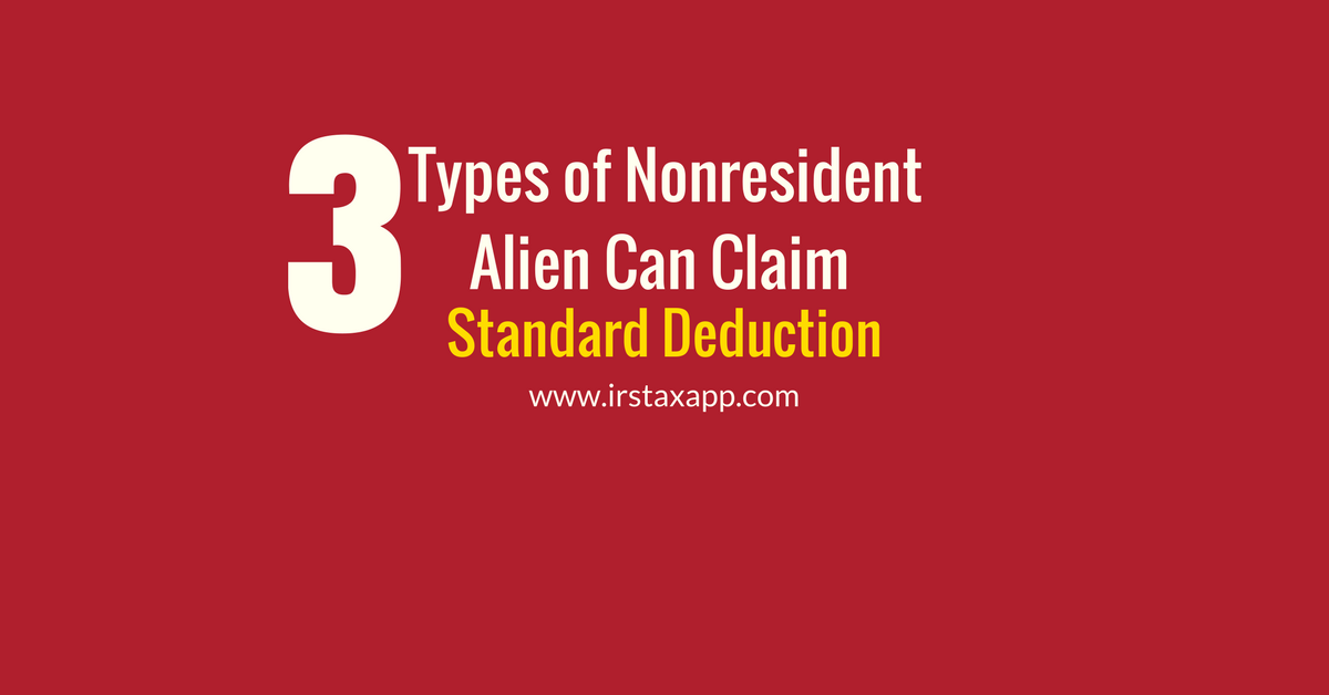 Standard Deduction 3 Types Of Nonresident Aliens Can Claim It