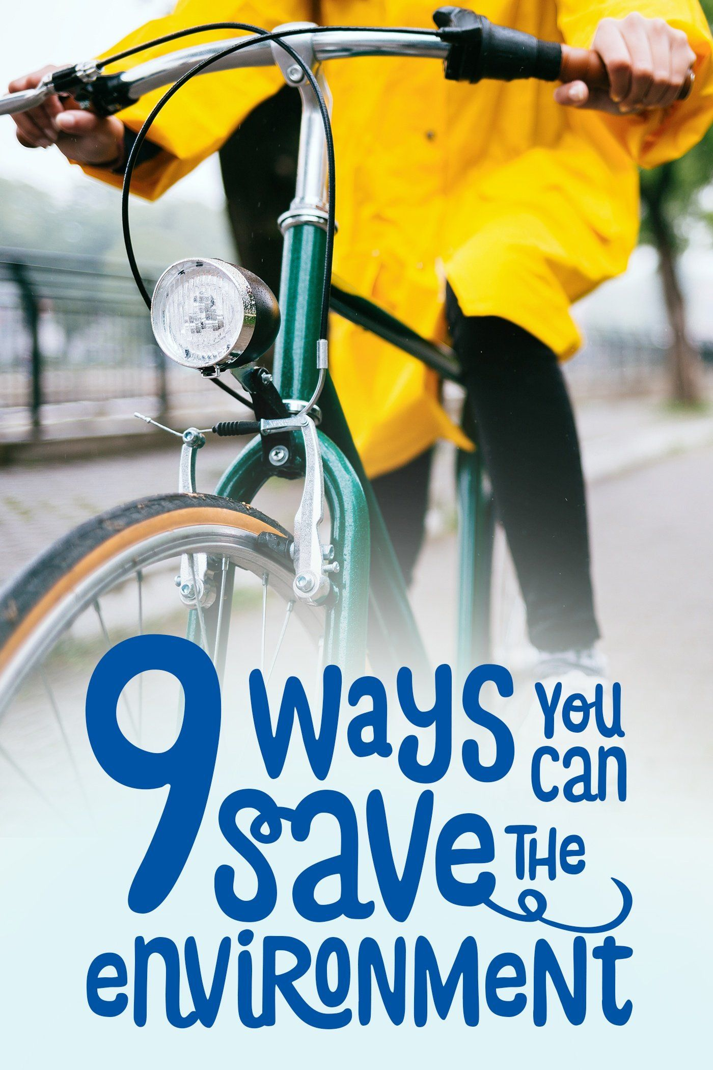 9 Things You Can Do to Save the Environment | Environment ...
