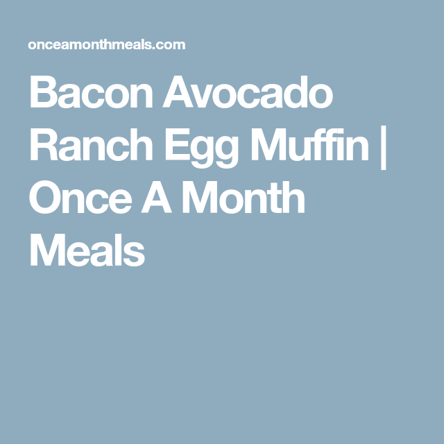Bacon Avocado Ranch Egg Muffin