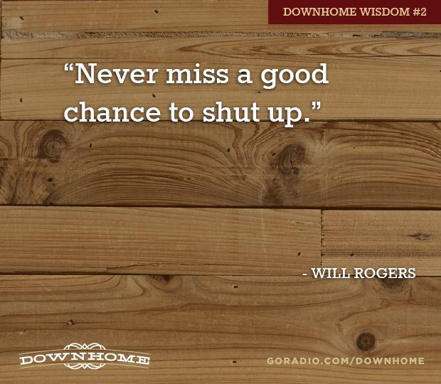 Some Downhome Wisdom for ya!