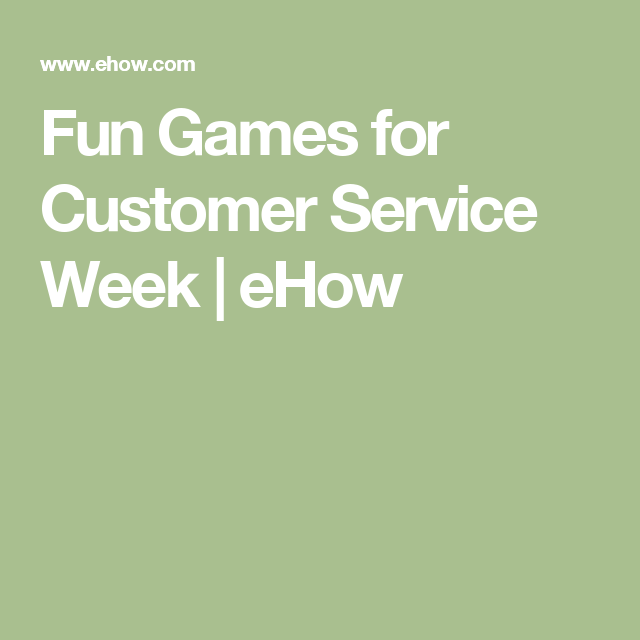 Fun Games for Customer Service Week | eHow                                                                                                                                                                                 More