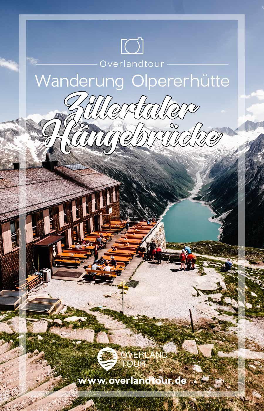 Wanderung Olpererhutte Kebema Panorama Brucke Overlandtour In 2020 Reisen Allgemein Reise Um Die Welt Hangebrucke