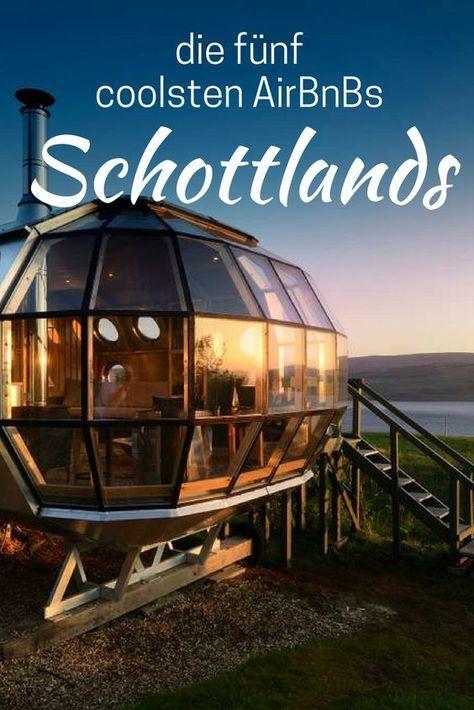 Das sind die fünf schönsten Unterkünfte in Schottland! #travelscotland