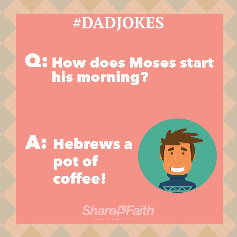 Top 15 Bible 'Dad Jokes' That Only a Dad Could Love Dad