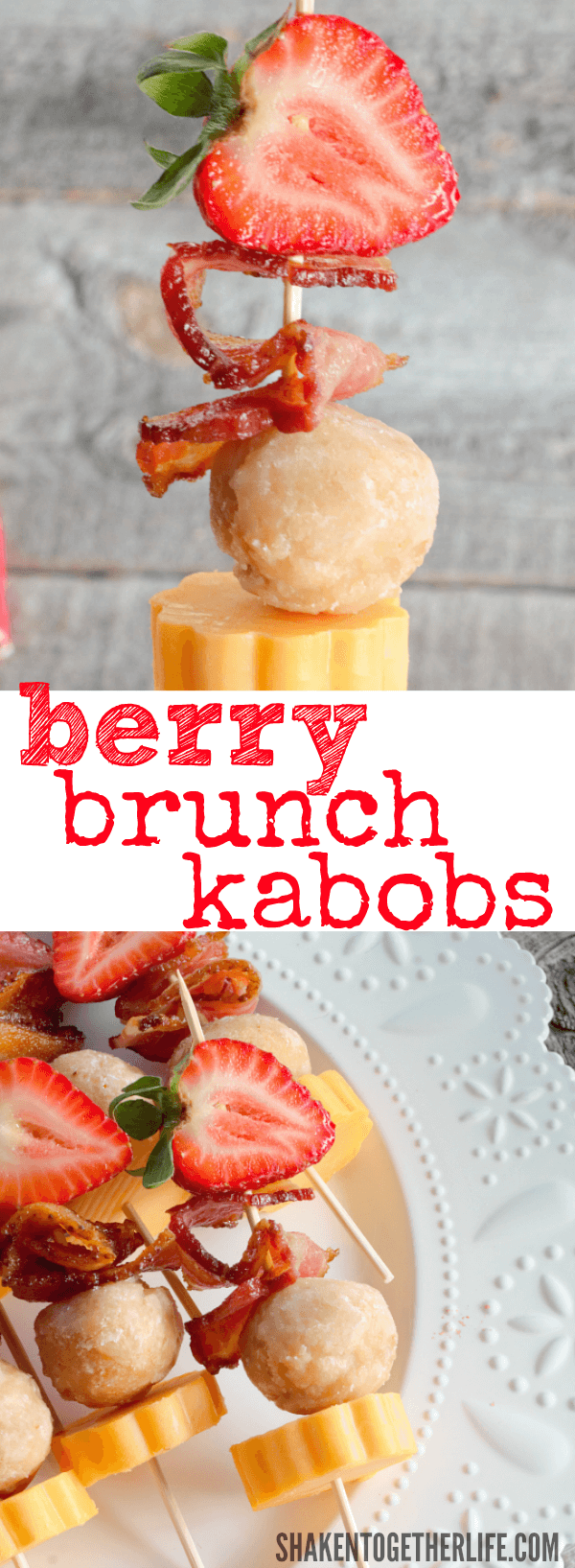 Berry Brunch Kabobs have all the best sweet and savory bites from brunch! Easy to serve and easy to eat, this is the perfect easy brunch recipe!