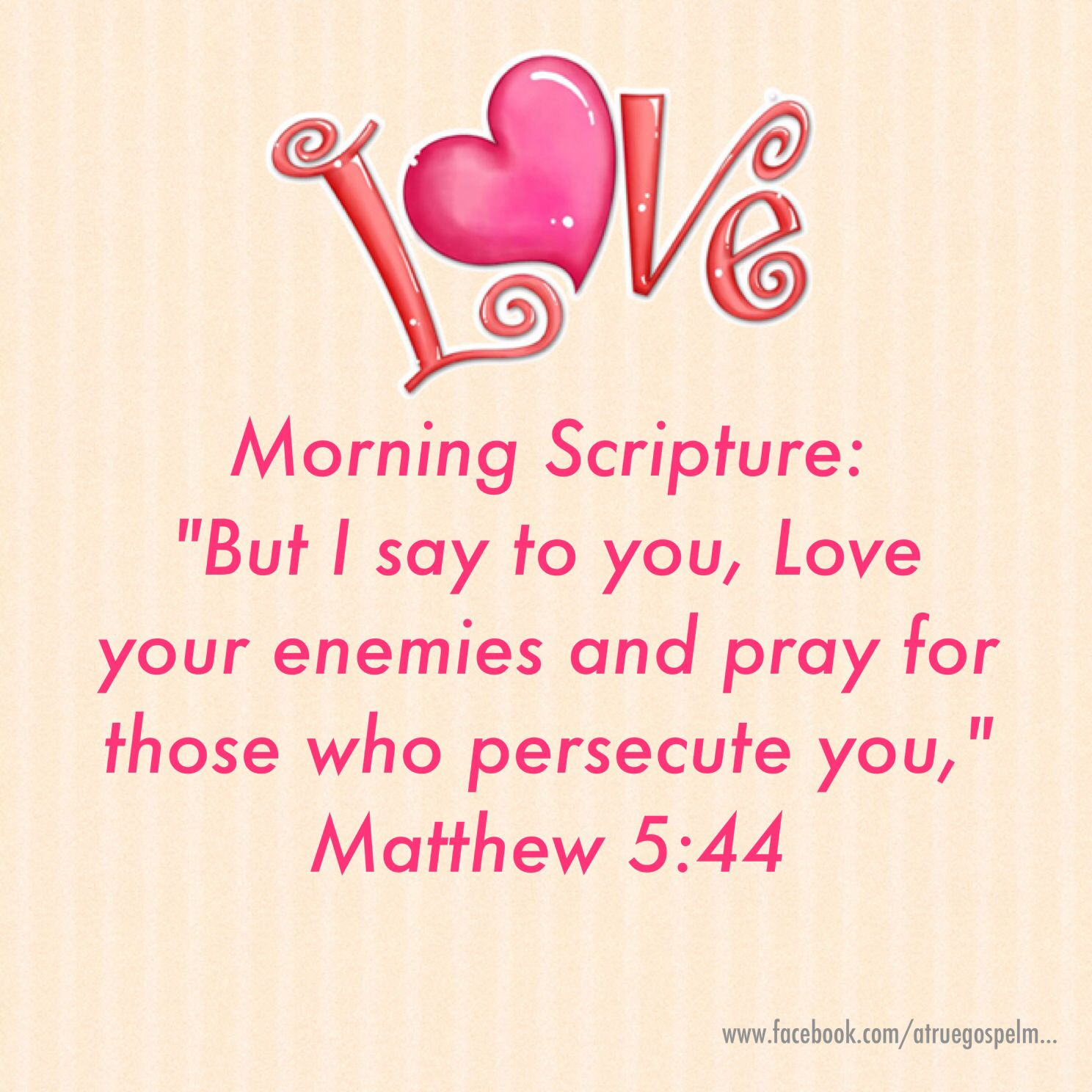 Bible Quotes Enemies: Morning Scripture: Love Your Enemies, Pray For Those Who