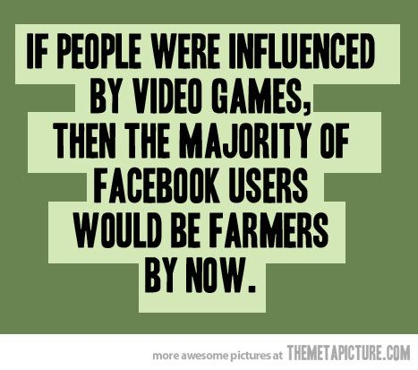 If Video Games Affect People Weird Quotes Funny Funny Picture Quotes Funny Quotes