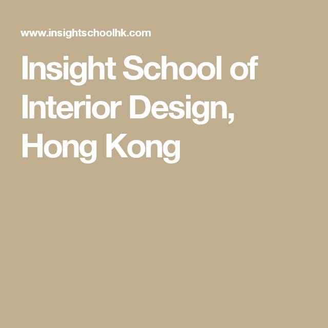 Insight School Of Interior Design Hong Kong Interior Design School Short Courses School Design