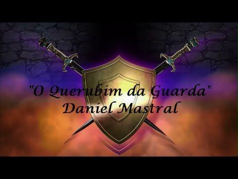 """Daniel Mastral """"O Querubim da Guarda"""""""