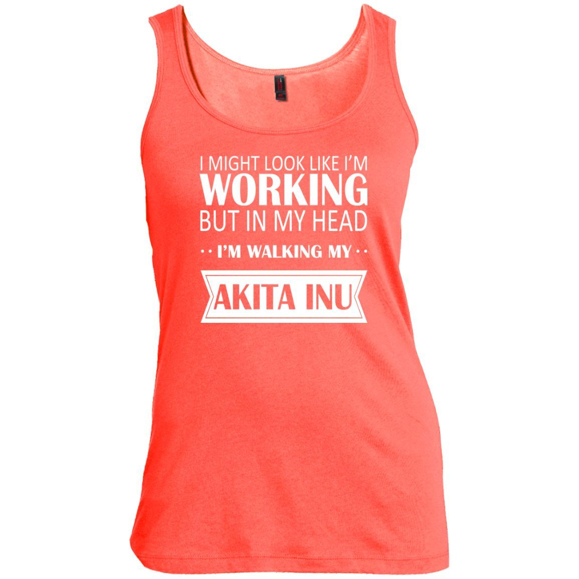 I Might Look Like Im Working But In My Head Im Walking My Akita Inu Scoop Neck Tanks