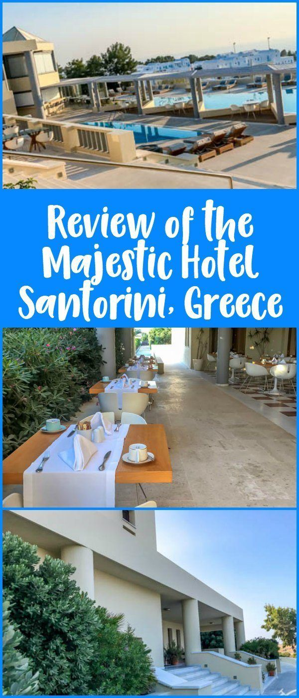 Review Of The Majestic Hotel Santorini A Family Friendly Located In Fira Greece