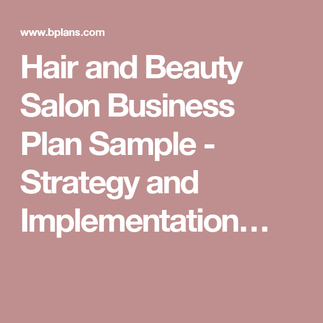 Hair And Beauty Salon Business Plan Sample  Strategy And
