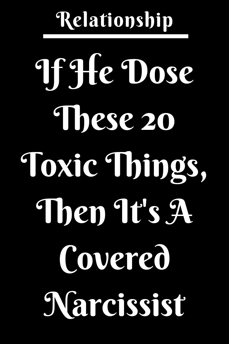 If He Dose These 20 Toxic Things Then Its A Covered Narcissist  Zodiac Shine