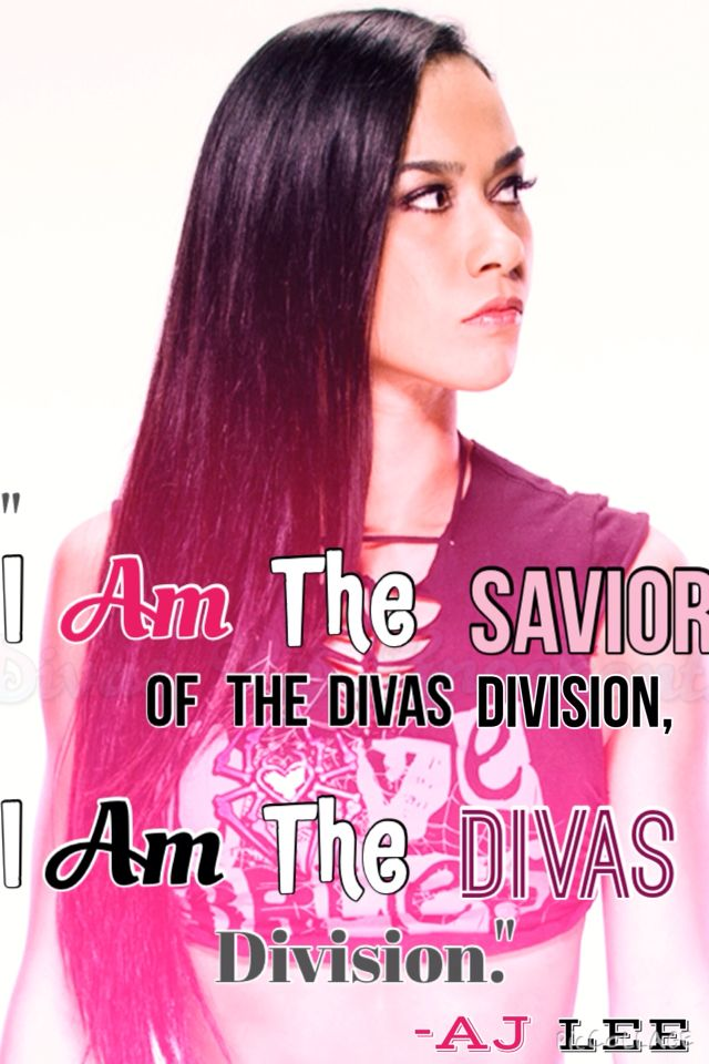 Quote by AJ Lee i made Aj lee, Wwe quotes, Nxt divas
