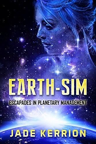 Earth-Sim: Escapades in Planetary Management by Jade Kerrion  http://books2read.com/earth-sim