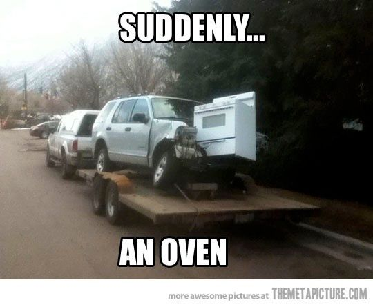 Suddenly An Oven Car Wreck Funny Pictures Funny Car Humor