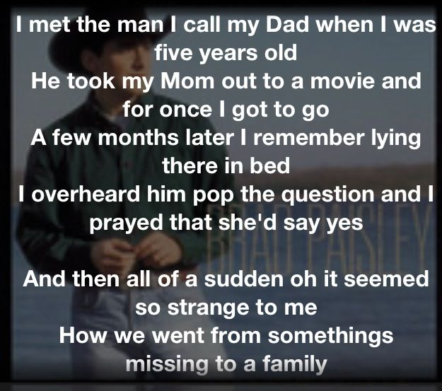 Songs About Dads And Daughters: Brad Paisley~ He Didn't Have To Be~ The Song My Step Dad