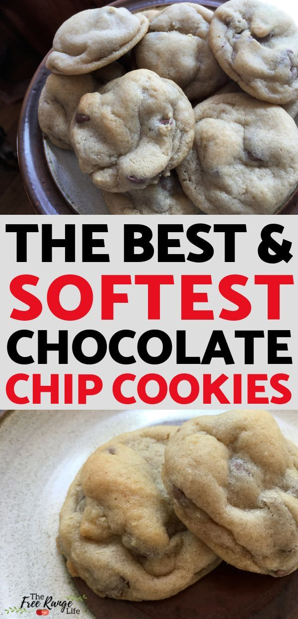 The Best (and Softest) Chocolate Chip Cookies EVER