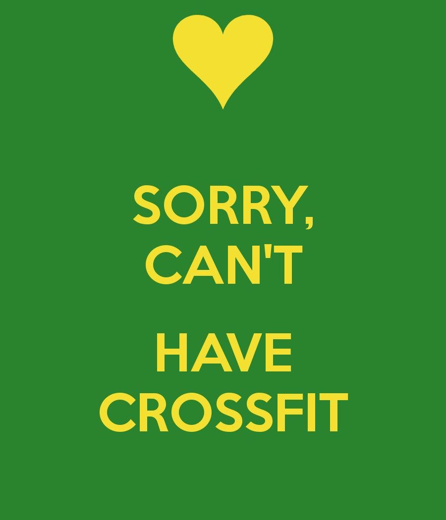 Quotes Generator Funny Crossfit T Shirts  Sorry Can T Have Crossfit Keep Calm And