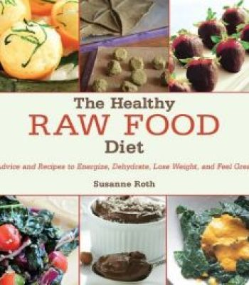 The healthy raw food diet advice and recipes to energize dehydrate the healthy raw food diet advice and recipes to energize dehydrate lose weight and feel forumfinder Gallery