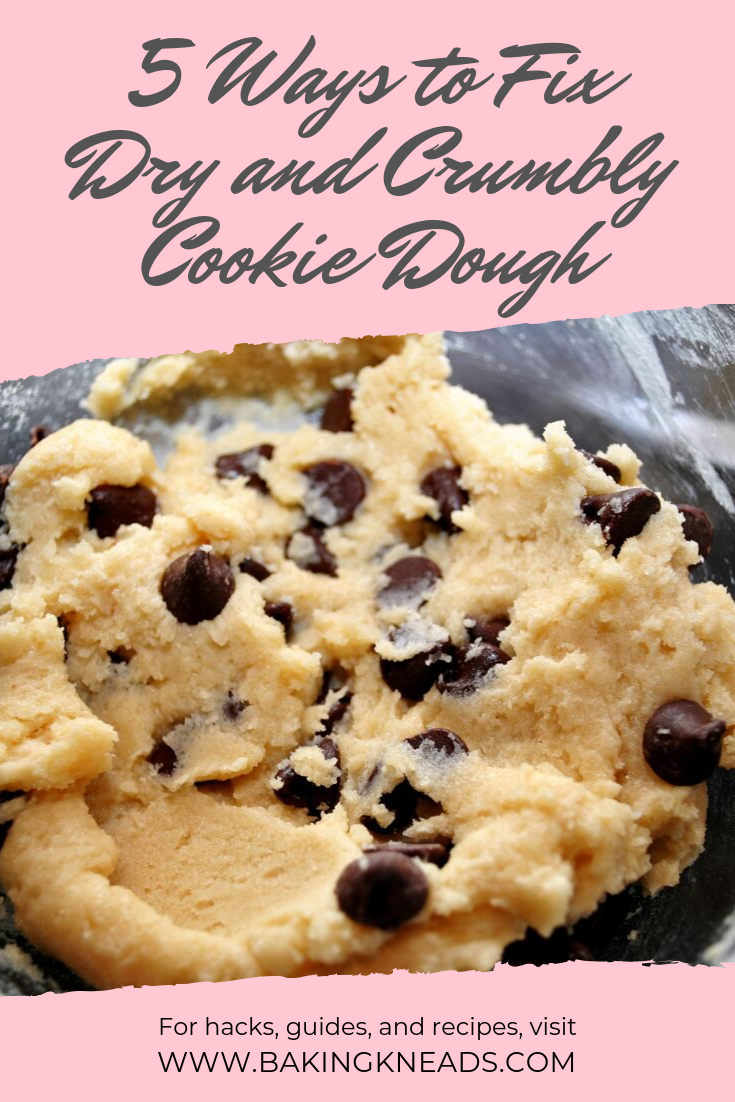 5 Ways To Fix Dry And Crumbly Cookie Dough Plus The Common Causes